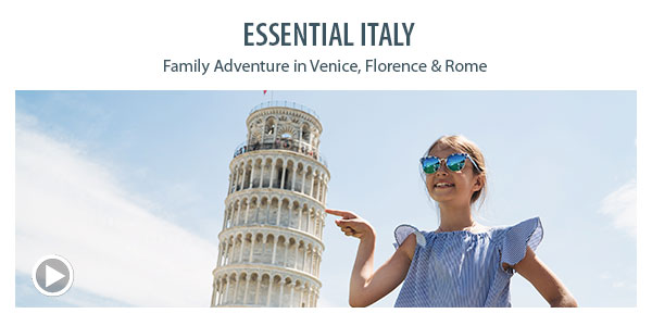 Essential Italy: Family Adventure in Venice, Florence & Rome